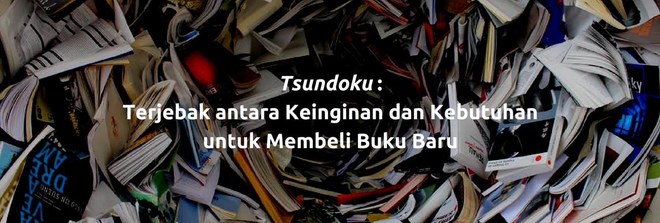 Banyak Beli Buku, Tapi Tak Pernah Dibaca? Hati-hati kena Tsundoku!