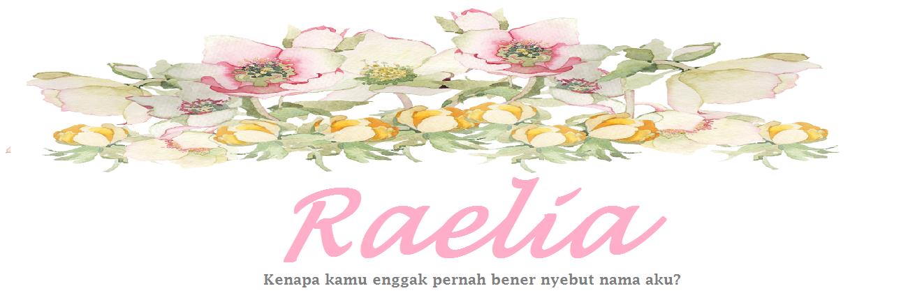 Raelia: Sulit Sekali Mengeja Namamu
