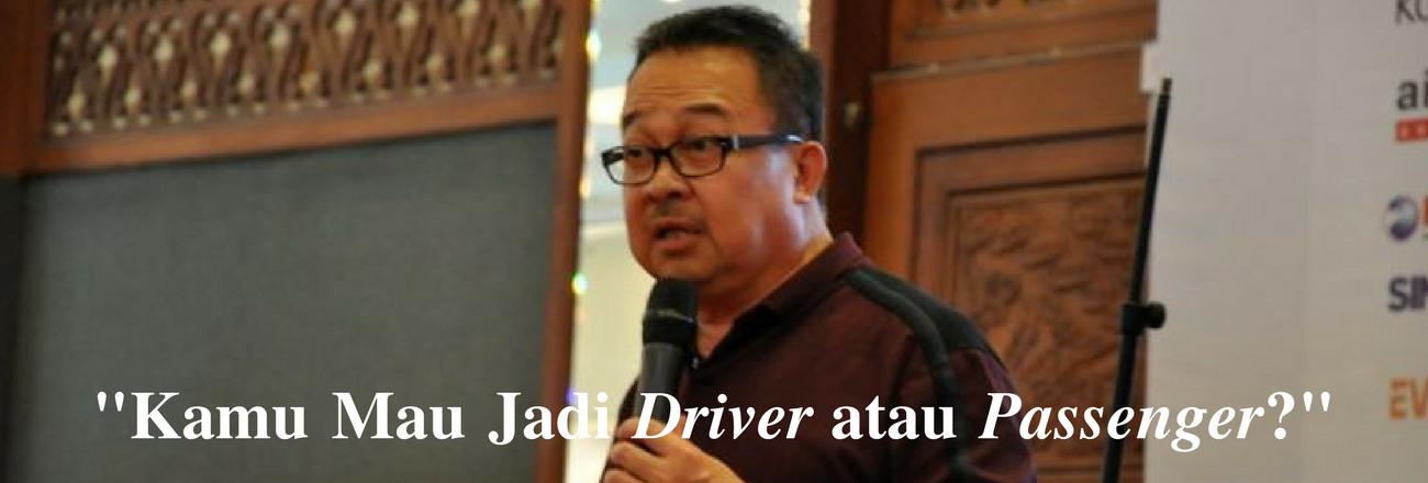 Kamu Mau Jadi Driver atau Passenger?