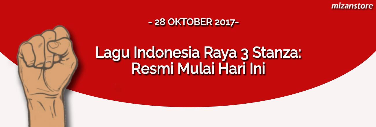Lagu Indonesia Raya 3 Stanza: Resmi Mulai Hari Ini