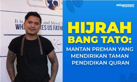 Hijrah Bang Tato: Mantan Preman yang Mendirikan Taman Pendidikan Quran