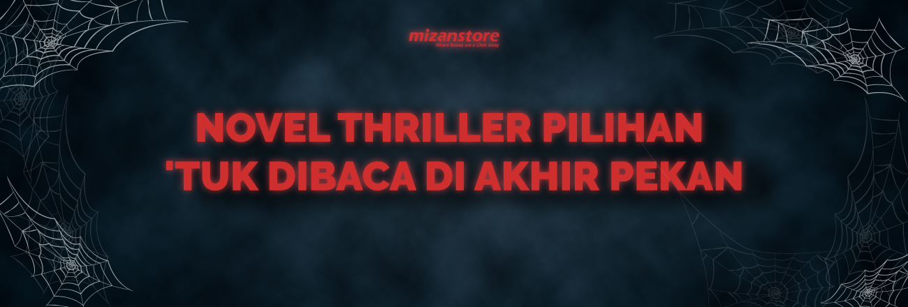 Buku Thriller Pilihan untuk Menemani Akhir Pekan