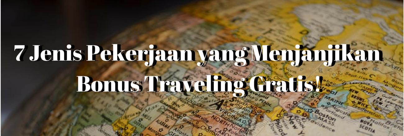 7 Jenis Pekerjaan dengan Bonus Traveling Gratis!