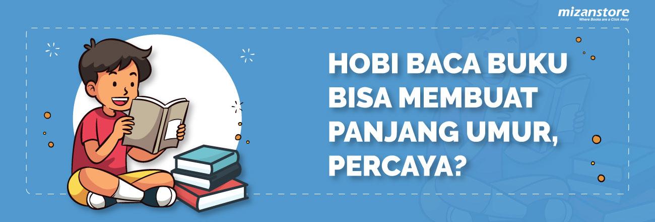 Hobi Membaca Bisa Membuat Anda Panjang Umur! Nggak Percaya?