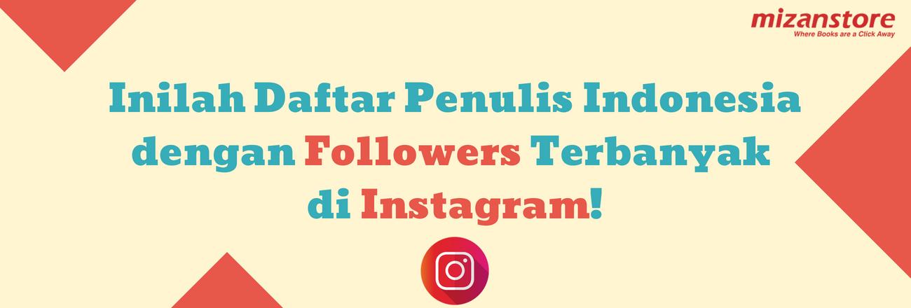 Inilah Penulis Indonesia dengan Followers Terbanyak di Instagram!