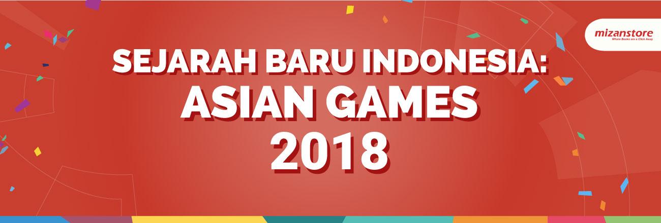 SEJARAH BARU INDONESIA: ASIAN GAMES 2018!