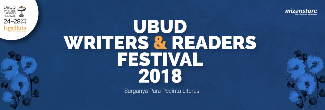 Besok! Ubud Writers and Readers Festival 2018 Digelar