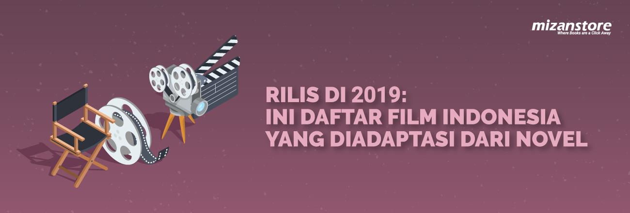Rilis di 2019: Ini Daftar Film Indonesia yang Diadaptasi dari Novel