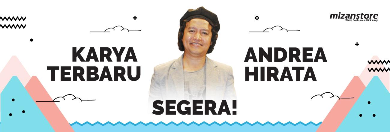 Rilis Februari 2019 : Ini Bocoran Karya Terbaru Andrea Hirata!