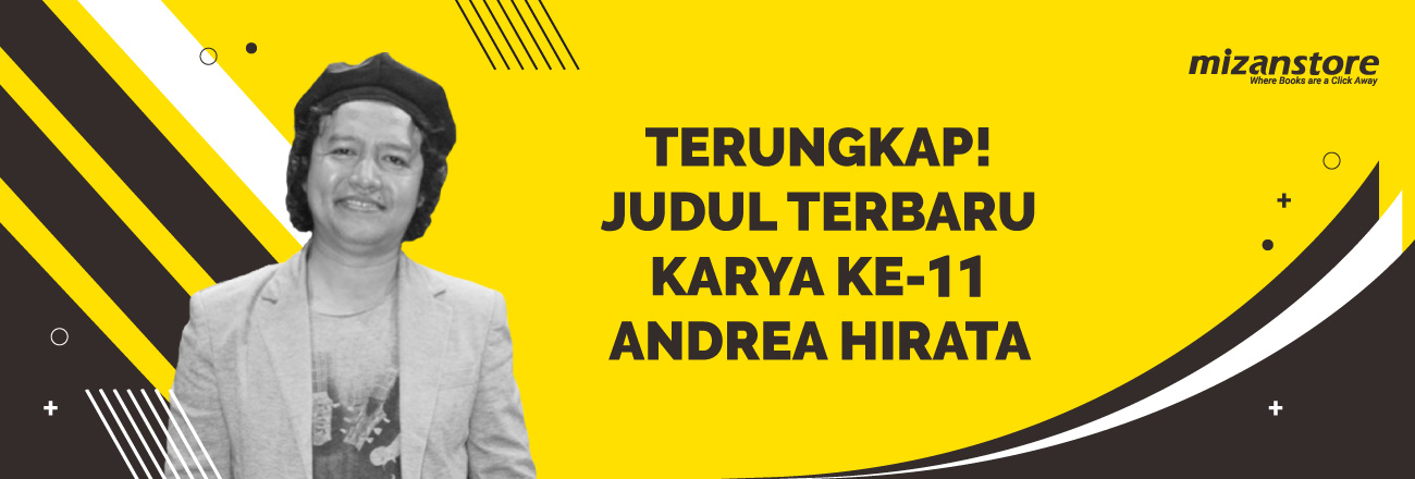 Terungkap! Judul Karya Ke-11 Andrea Hirata