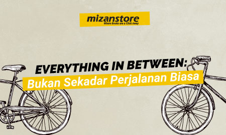 Everything in Between: Bukan Sekadar Perjalanan Biasa