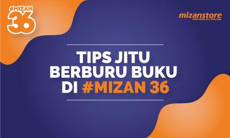 Tips Jitu Berburu Buku di #Mizan36