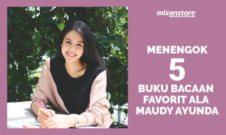 Menengok 5 Buku Bacaan Favorit ala Maudy Ayunda
