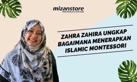 Zahra Zahira Ungkap Bagaimana Menerapkan Islamic Montessori