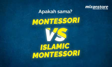 Apakah Sama Montessori Vs Islamic Montessori?