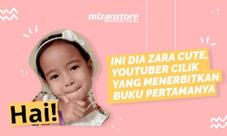 Ini Dia Zara Cute, Youtuber Cilik yang Menerbitkan Buku Pertamanya