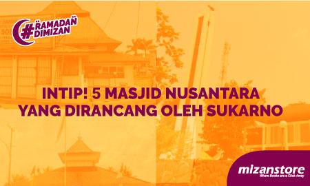 Intip! 5 Masjid Nusantara yang Dirancang Oleh Sukarno