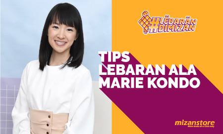 Tips Lebaran Ala Marie Kondo