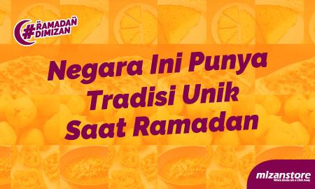 Tenyata, Negara Ini Punya Tradisi Unik Saat Ramadan!