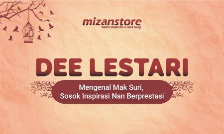 Dee Lestari : Mengenal Mak Suri, Sosok Inspirasi Nan Berprestasi