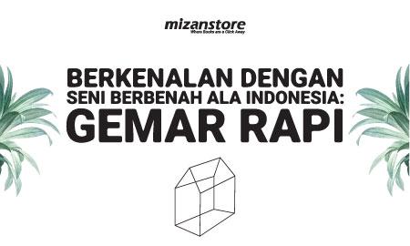 Berkenalan dengan Seni Berbenah ala Indonesia: Gemar Rapi