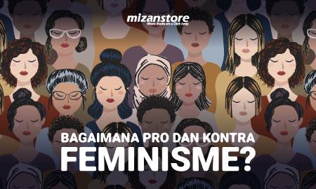 Bagaimana Pro dan Kontra Feminisme?