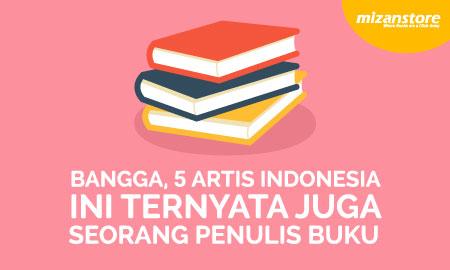 Bangga, 5 Artis Indonesia Ini Ternyata Juga Seorang Penulis Buku