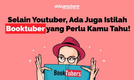 Selain Youtuber, Ada Juga Istilah Booktuber yang Perlu Kamu Tahu!