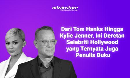 Dari Tom Hanks Hingga Kylie Jenner, Ini Deretan Selebriti Hollywood yang Ternyata Juga Penulis Buku