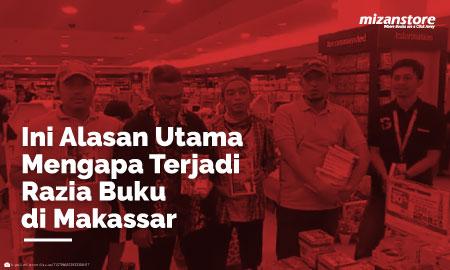 Ini Alasan Utama Mengapa Terjadi Razia Buku di Makassar