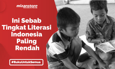 Ini Sebab Tingkat Literasi Indonesia Paling Rendah