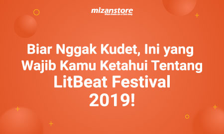 Biar Nggak Kudet, Ini yang Wajib Kamu Ketahui Tentang LitBeat Festival 2019!