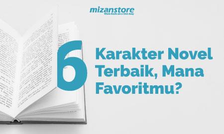 6 Karakter Novel Terbaik, Mana Favoritmu?