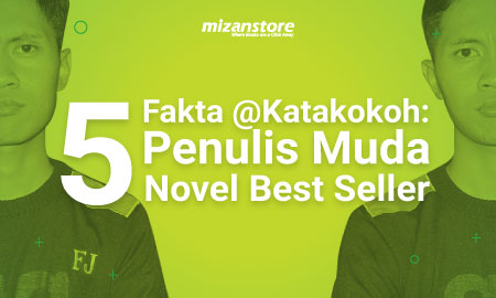 5 Fakta @Katakokoh: Penulis Muda Novel Best Seller