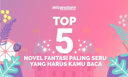 Top 5 Novel Fantasi Paling Seru yang Harus Kamu Baca