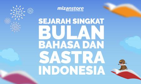 Sejarah Singkat Bulan Bahasa dan Sastra Indonesia
