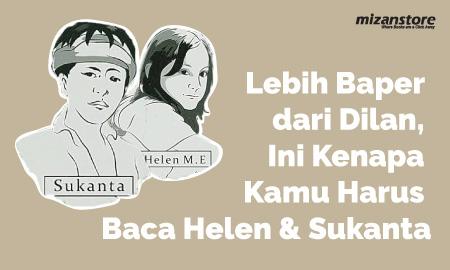 Lebih Baper dari Dilan, Ini Kenapa Kamu Harus Baca Helen & Sukanta