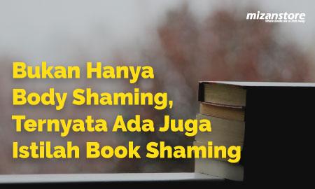 Bukan Hanya Body Shaming, Ternyata Ada Juga Istilah Book Shaming