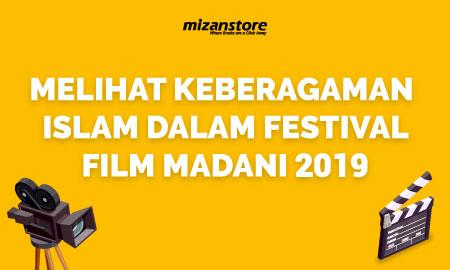 Melihat Keberagaman Islam dalam Festival Film Madani 2019