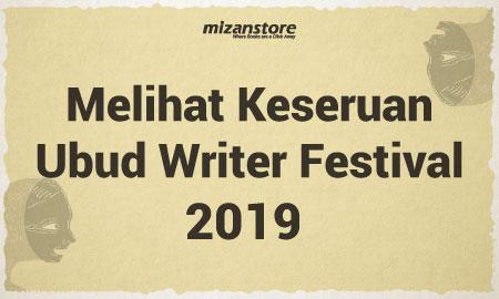 Melihat Keseruan Ubud Writer Festival 2019