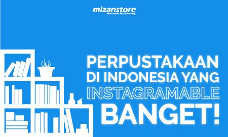 Perpustakaan di Indonesia yang Instagramable Banget!
