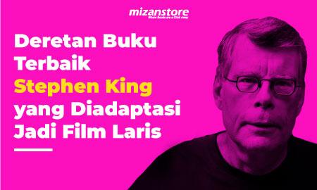 Deretan Buku Terbaik Stephen King yang Diadaptasi Jadi Film Laris
