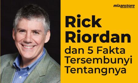 Rick Riordan dan 5 Fakta Tersembunyi Tentangnya