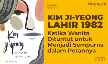 Kim Ji-Yeong Lahir 1982: Ketika Wanita Dituntut untuk Menjadi Sempurna dalam Perannya