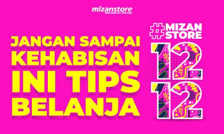 Jangan Sampai Kehabisan, Ini Tips Belanja #Mizanstore1212