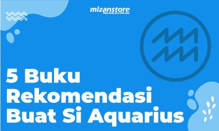 5 Buku Rekomendasi Buat Si Aquarius
