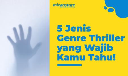 5 Jenis Genre Thriller yang Wajib Kamu Tahu!