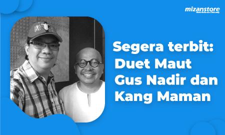 Segera Terbit: Buku Terbaru Gus Nadir dan Kang Maman