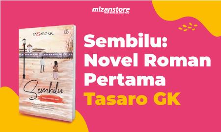 Sembilu: Novel Roman Pertama Tasaro GK