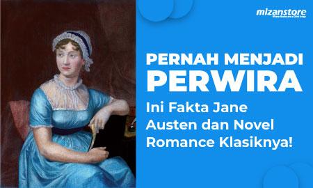 Pernah Menjadi Perwira, Ini Fakta Jane Austen dan Novel Romance Klasiknya!